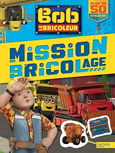 Bob le Bricoleur - Mission bricolage