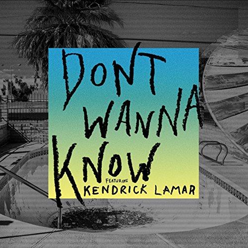 Don't Wanna Know [feat. Kendrick Lamar]
