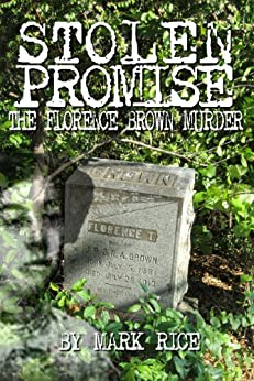 Stolen Promise The Florence Brown Murder (English Edition) par [Rice, Mark]