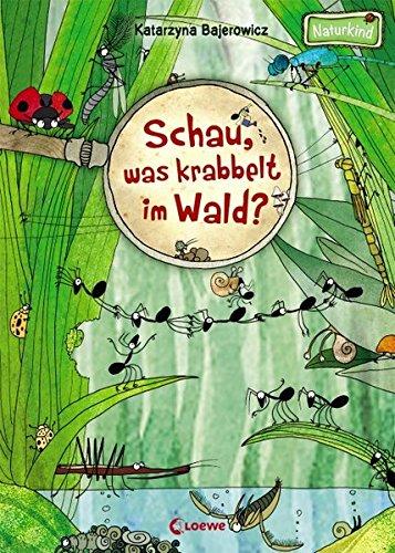 Preisvergleich Produktbild Schau, was krabbelt im Wald (Naturkind)