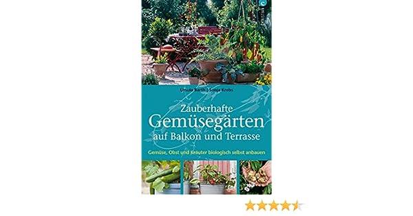 Zauberhafte Gemüsegärten Auf Balkon Und Terrasse Gemüse Obst Und