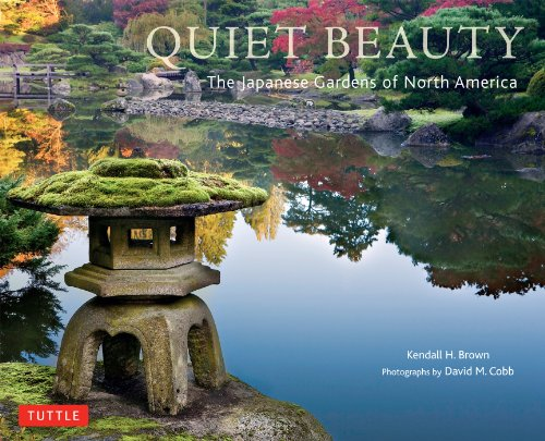 Quiet Beauty: The Japanese Gardens of North America (English Edition)