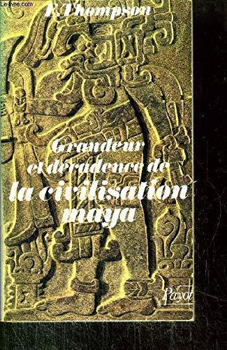 Grandeur et décadence de la civilisation maya par John Eric Sidney Thompson