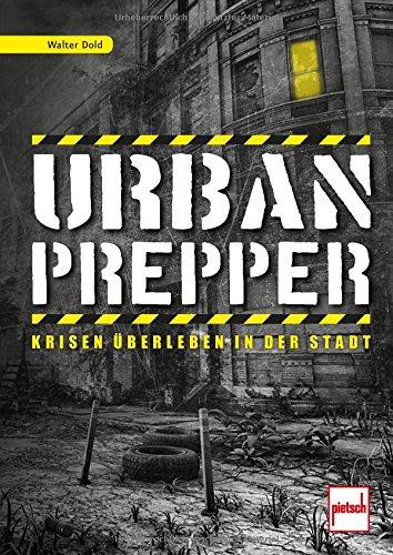 Urban Prepper: Krisen überleben in der Stadt