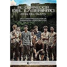 El Corredor Del Laberinto. Guía Del Claro (Literatura Mágica)