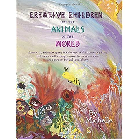 Creative Children Like the Animals of the World: Stimulating Creativity for Imaginative, Curious and Talented Kids - Special Uk Edition