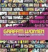 Graffiti Women: Street Art from Five Continents by Nicholas Ganz (2006-11-01)