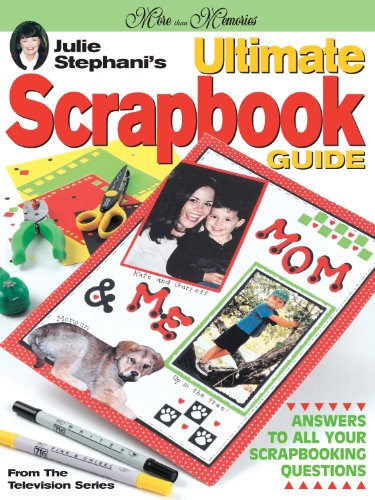 Julie Stephani's Ultimate Scrapbook Guide (More Than Memories) (English Edition) -