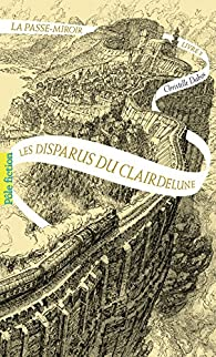 La passe-miroir, tome 2 : Les disparus du Clairdelune par Christelle Dabos
