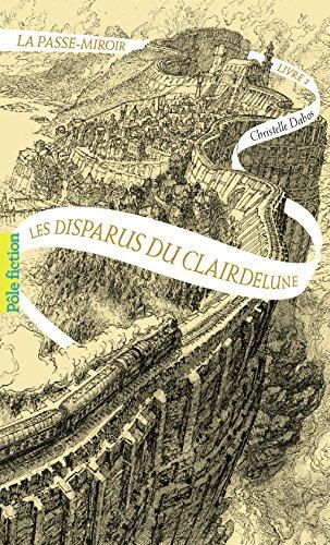La Passe-miroir (Tome 2-Les Disparus du Clairdelune) par Christelle Dabos