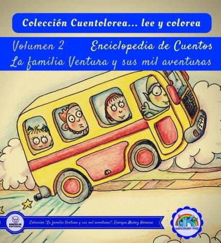 Cuentolorea: La familia Ventura y sus mil aventuras (Volumen II) (Colección Cuentolorea: Lee y colorea) por Enrique Muñoz Herrera