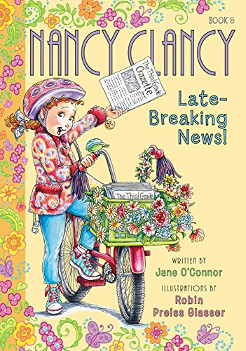 Fancy Nancy: Nancy Clancy, Late-Breaking News! (Nancy Clancy 8)