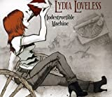 Songtexte von Lydia Loveless - Indestructible Machine