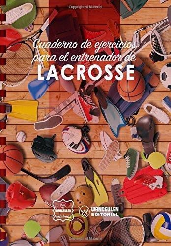 Cuaderno de Ejercicios para el Entrenador de Lacrosse