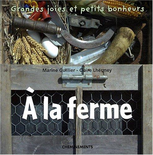 A la ferme par Marine Guillier, Claire Lhermey