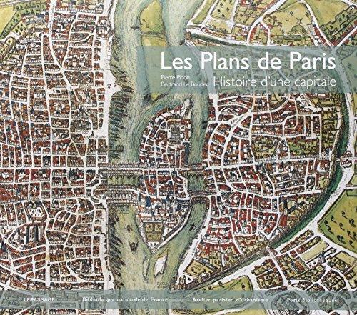 Les Plans de Paris - Histoire d'une capitale par Pierre Pinon