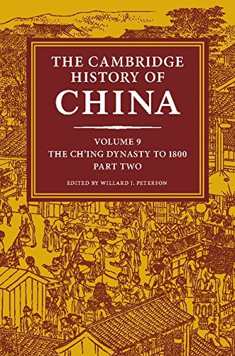 The Cambridge History of China: Volume 9, The Ch'ing Dynasty to 1800, Part 2 (2016-05-17)