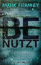 BENUTZT: Psychothriller (Mike Köstner 2)