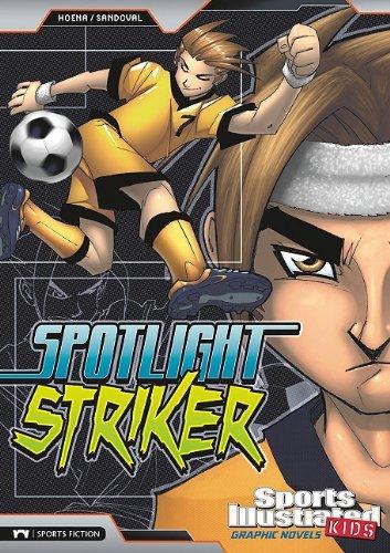 Spotlight Striker (Sports Illustrated Kids Graphic Novels) by Blake A. Hoena (2010-08-01)