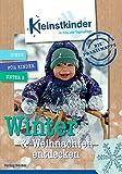 Die Praxismappe: Winter & Weihnachten entdecken: Kleinstkinder in Kita und Tagespflege - Ideen für Kinder unter 3