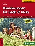 Wanderungen für Groß und Klein: Wandertipps mit besonderen Highlights für die ganze Familie