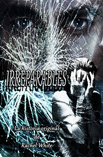 Irreparables (Trilogía Irreparables nº 1)
