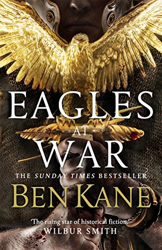 Eagles at War: (Eagles of Rome 1) by Ben Kane
