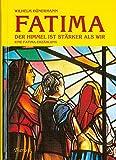 Fatima: Der Himmel ist stärker als wir. Eine Fatima-Erzählung - Wilhelm Hünermann