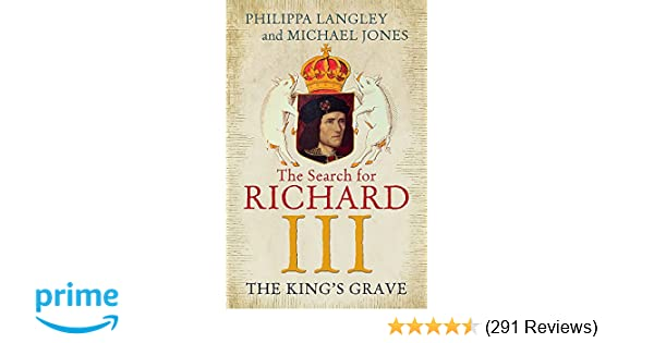 6945082b7bdb5 The King s Grave  The Search for Richard III  Amazon.co.uk  Philippa  Langley