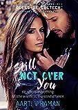 Still Not Over You (Geeks Of Caltech Book 1)