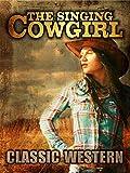 The Singing Cowgirl: Classic Western [OV]
