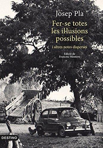 Fer-se totes les il·lusions possibles: i altres notes disperse. Edició de Francesc Montero (L'ANCORA)