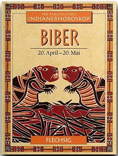 Ihr persönliches Indianer-Horoskop: Biber