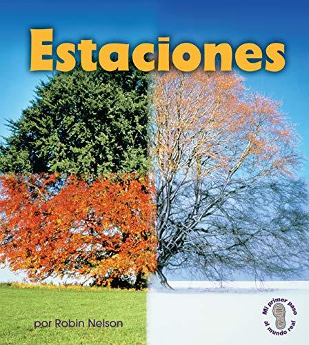 Estaciones (Seasons) (Mi primer paso al mundo real — Descubriendo los ciclos de la naturaleza (First Step Nonfiction — Discovering Nature's Cycles)) (English Edition)