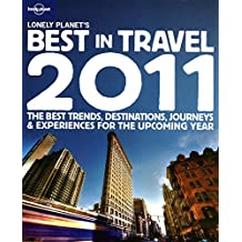 Lonely Planet's Best in Travel 2011 (Lonely Planet Best in Travel)
