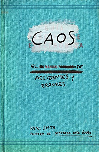Caos : el manual de accidentes y errores por Keri Smith