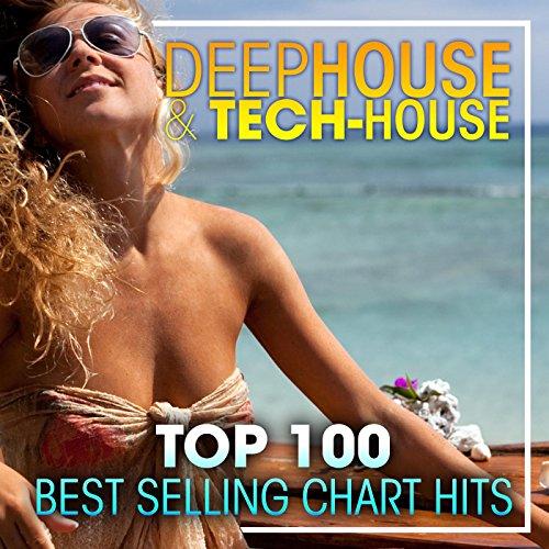 Deep House & Tech-House Top 100 Best Selling Chart Hits + DJ Mix