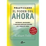 Practicando el poder del ahora: enseñanzas, meditaciones y ejercicios esenciales extraídos de el pod: Enseñanzas, meditacione