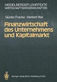 Finanzwirtschaft des Unternehmens und Kapitalmarkt (Heidelberger Lehrtexte Wirtschaftswissenschaften)