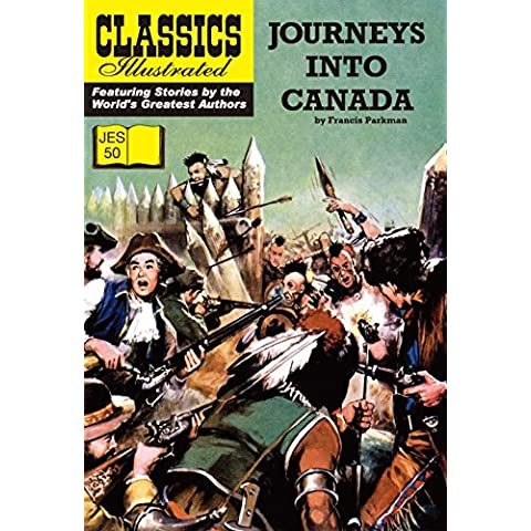 Journeys Into Canada (Classics Illustrated JES: 50)