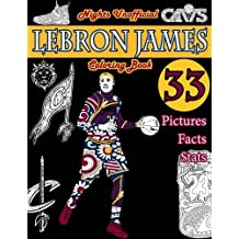 LeBron James Basketball Coloring Book: Unofficial Night Edition: 33 Beautifully Designed Pictures of LeBron James, his stats and facts, and other ... flowers and leaves (Sports coloring books)