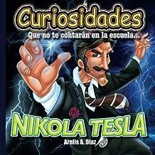 Nikola Tesla: Curiosidades que no te contaran en la escuela.: Volume 5