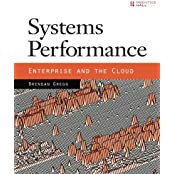 Systems Performance: Enterprise and the Cloud by Brendan Gregg (2013-10-26)