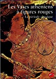 Les Vases athéniens à figures rouges, tome 2 - La Période classique