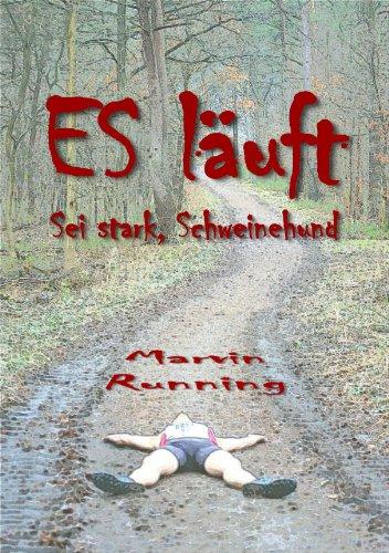 ES läuft: Sei stark, Schweinehund (German Edition)