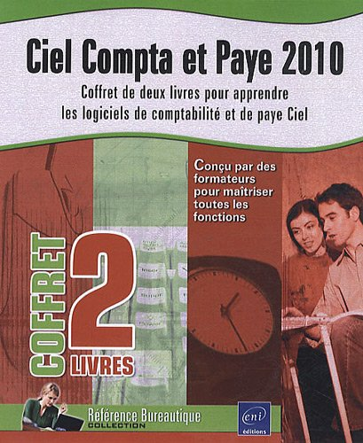 Ciel Compta et Paye 2010 - Coffret de 2 livres pour apprendre les logiciels de comptabilité et de paye Ciel