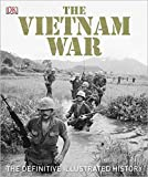 Best Books On Vietnam Wars - The Vietnam War: The Definitive Illustrated History (Dk) Review