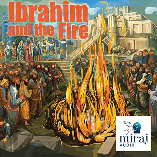 Ibrahim and the Fire