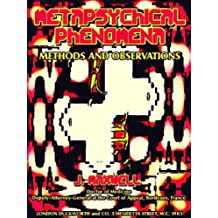 Metapsychical Phenomena: Methods and Observations (English Edition)