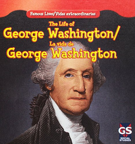 The Life of George Washington / La vida de George Washington (Famous Lives / Vidas extraordinarias) por Maria Nelson